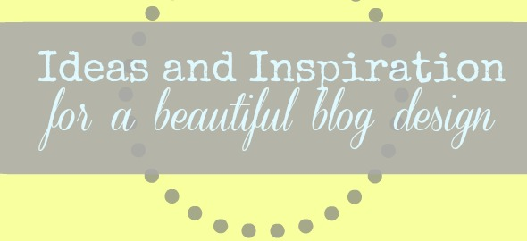 Blog Design Ideas and Inspiration