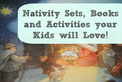 Nativity Sets, Books, and activities kids will love