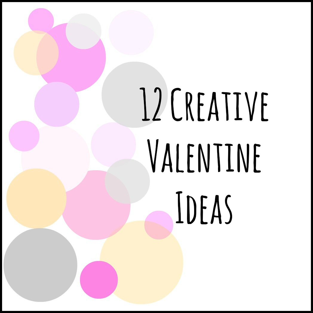 12 Creative Valentine Ideas