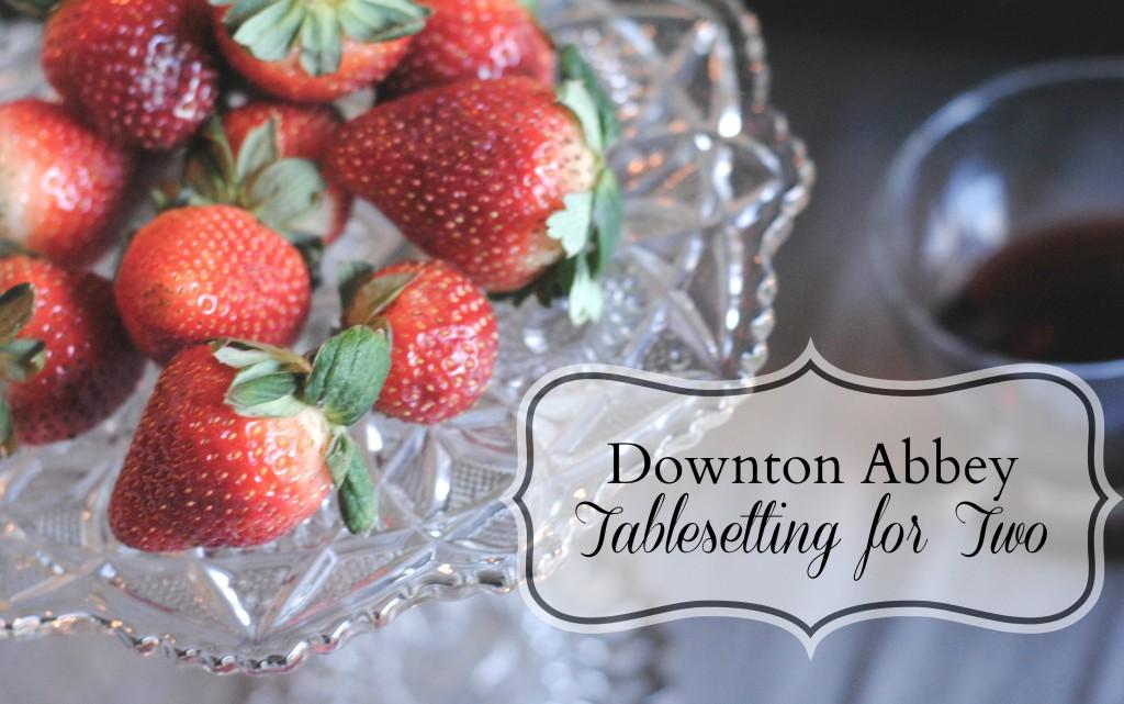 Downton Abbey Tablesetting {#seductivetables}