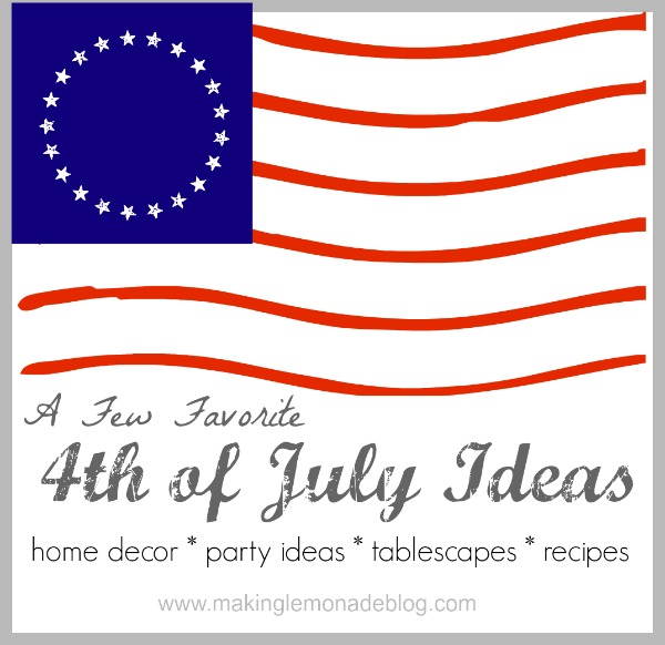 Simple 4th of July Ideas from MakingLemonadeBlog.com #4thofJuly