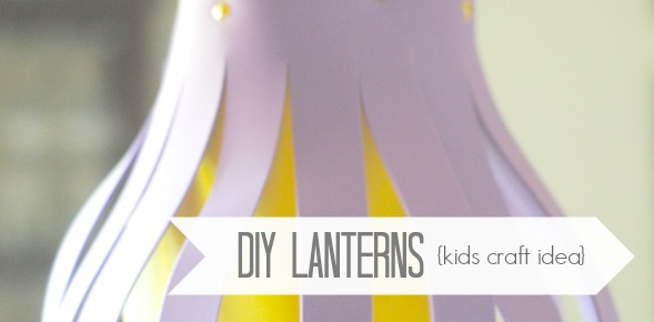 DIY Lanterns {Kids Craft Idea & Party Decoration}