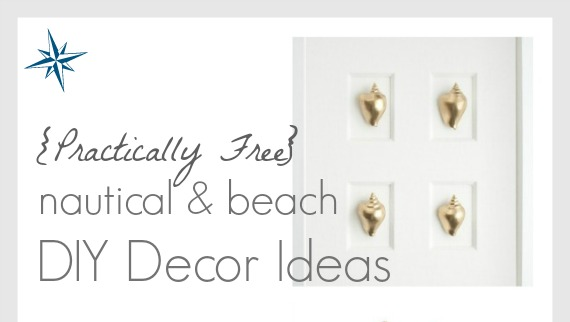 Practically Free Nautical & Beach DIY Decor Ideas