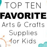 Best Kids Arts & Crafts Supplies