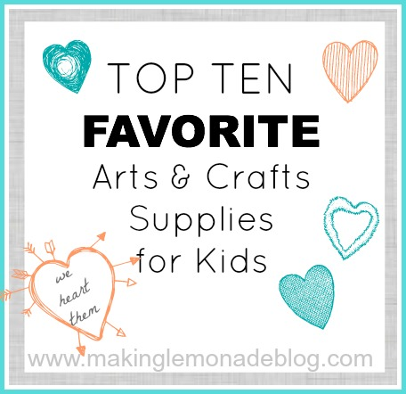 FAVORITE Kids Arts & Crafts Ideas & Supplies
