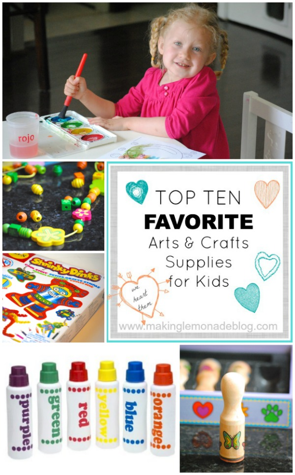 Top Ten Arts and Crafts Supplies for Kids-- kid tested, mom approved! #kids #kidscrafts makinglemonadeblog.com