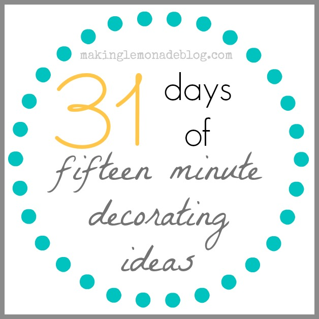 31 Days of Gorgeous and Quick Home Decor Ideas #31Days