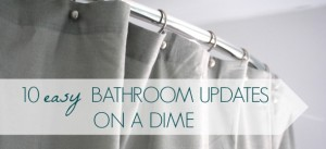 10 Quick Bathroom Updates On A Dime Day 13 Making Lemonade