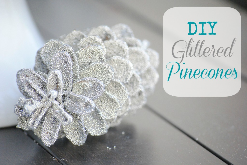 Quick Christmas Holiday Craft Ideas- Glittered Pinecones