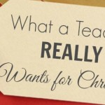 What a Teacher Really Wants for Christmas