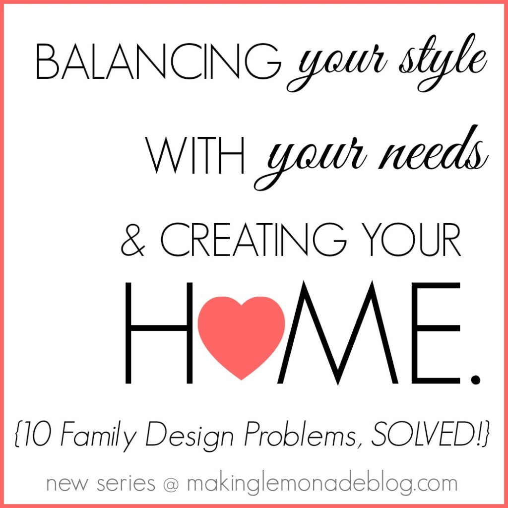 New series! 10 Family Friendly Design Problems Solved!