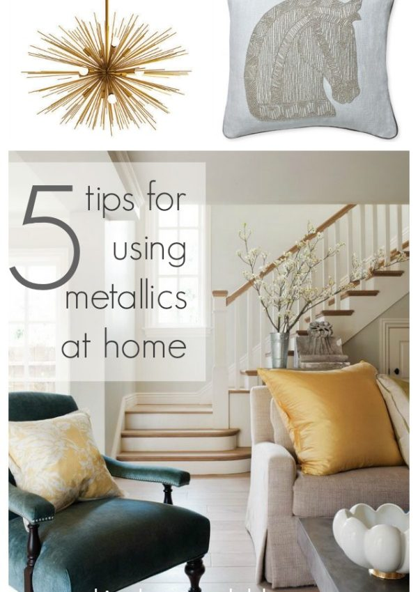 5 Tips for Using Metallics at Home