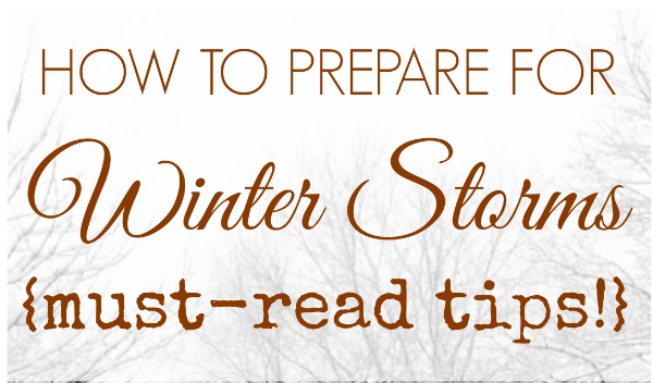 How to prepare for winter storms and power outages- great tips from www.makinglemonadeblog.com