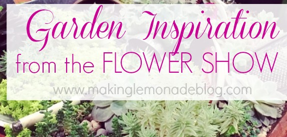 Garden Inspiration from the Philadelphia Flower Show! #gardening #Philly via www.makinglemonadeblog.com-slider