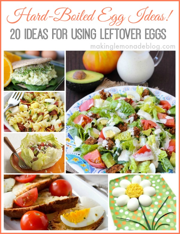 Have leftover Easter Eggs? Check out these hard boiled egg recipes and ideas from www.makinglemonadeblog.com! #Easter #eggs