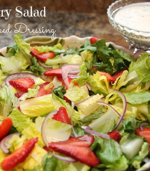 Strawberry Salad with Poppyseed Dressing (Summer Salad Series)
