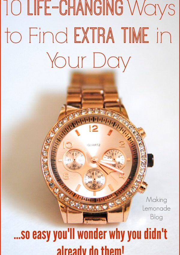 10 Life-Changing Ways to Find Extra Time in your Day