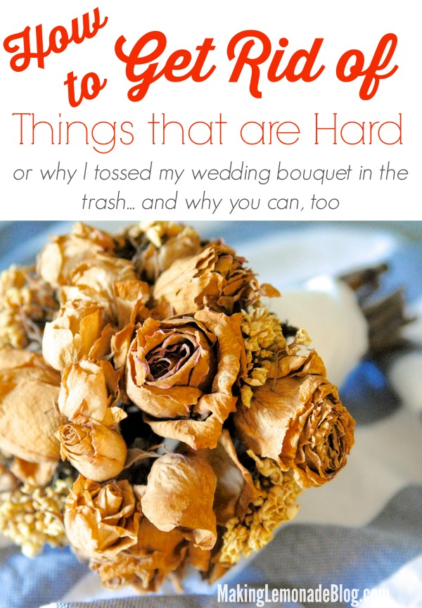 How to Declutter Memories and Heirlooms (or, why I tossed my wedding bouquet)