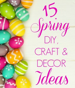 Spring & Easter DIY Ideas