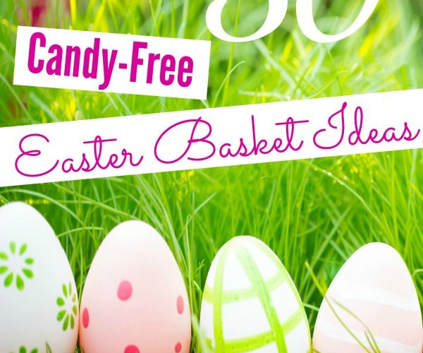 50 Candy-Free Easter Basket Ideas for Kids-- clever and easy ideas that you (and your kids) will love, MINUS the sugar high!