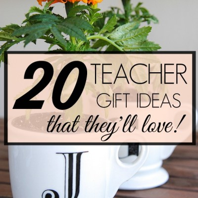 20 End of Year Teacher Gifts (That They'll Use and Love!)