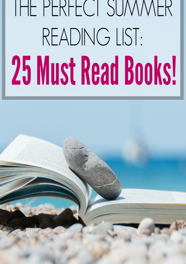 The Perfect Summer Reading List (25 Must Read Books!)