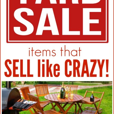 7 Popular Yard Sale Items That Sell Like Crazy!
