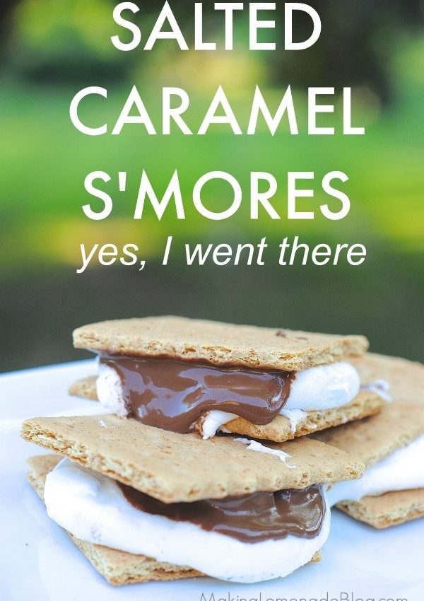 Salted Caramel S'Mores Recipe… yes, I went there.