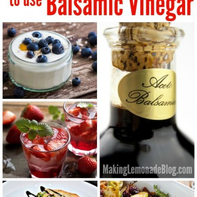 20 Unexpected & Delicious Ways to Use Balsamic Vinegar