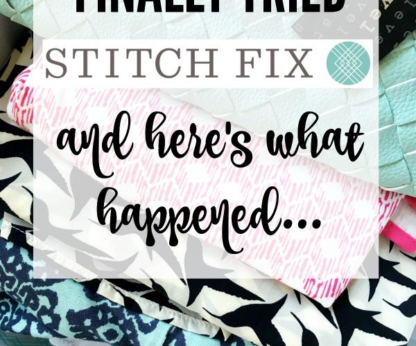 Here's the TRUTH about Stitch Fix and what it's like to have a personal stylist send clothing to your doorstep.