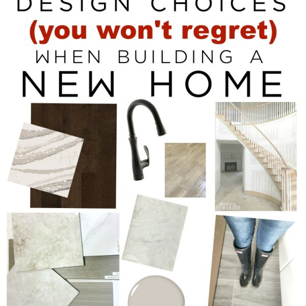 great tips on how to make design choices you won't regret when building a new construction home (plus design ideas for a Modern Coastal Farmhouse style)