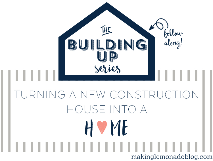 all about turning a new contruction house into a home from start to finish