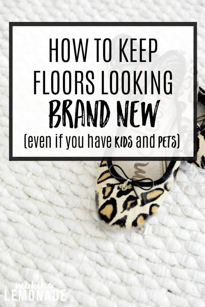 tips on making carpets and floors look brand new (even with kids and pets!)