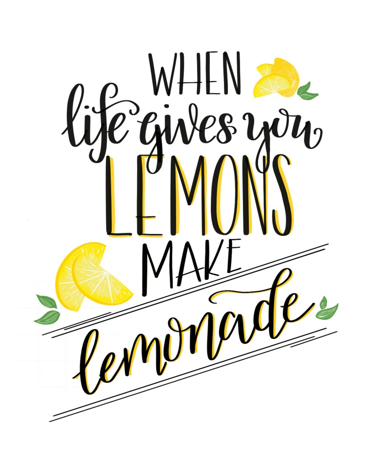 gorgeous hand-lettered free printable of the 'when life gives you lemons, make lemonade' quote
