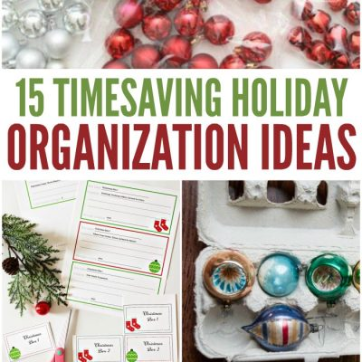 15 Timesaving Holiday Organization Ideas