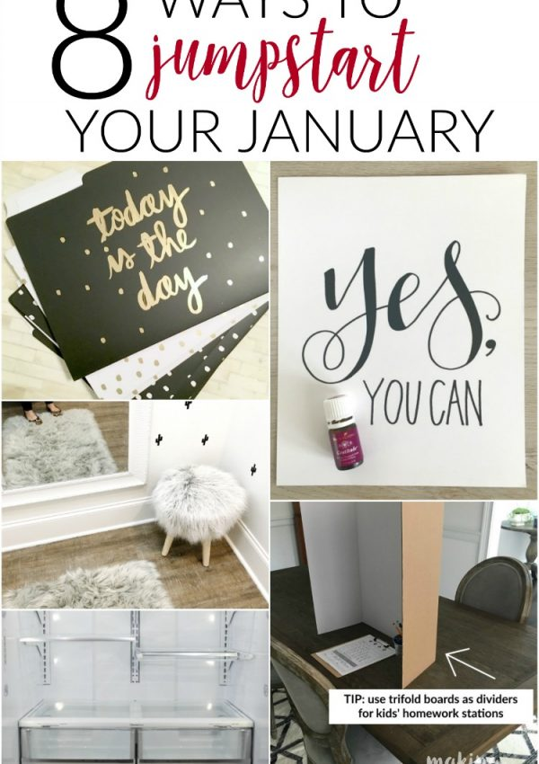 8 Ways to Jumpstart Your January