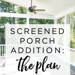 Three-Season Screened Porch & Deck Addition: The Plan and Construction