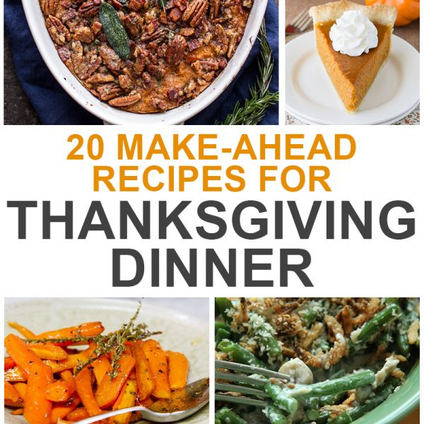 Delicious Make-ahed Thanksgiving dinner recipes