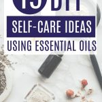 15 DIY Self-Care Ideas Using Essential Oils