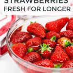 Kitchen Hack: How to Keep Strawberries Fresh