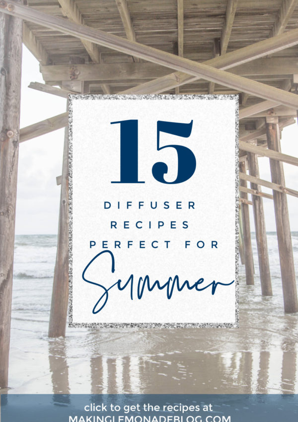15 of the Best Summer Essential Oil Diffuser Recipes